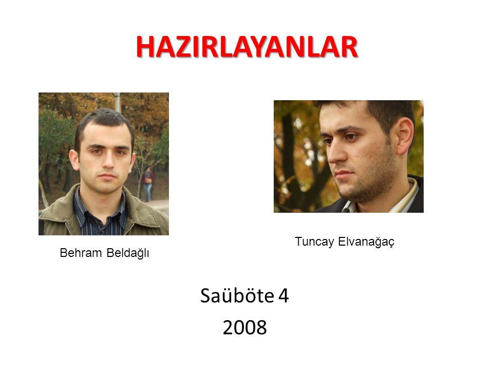 HAZIRLAYANLAR Tuncay Elvanağaç Behram Beldağlı Saüböte 4 2008