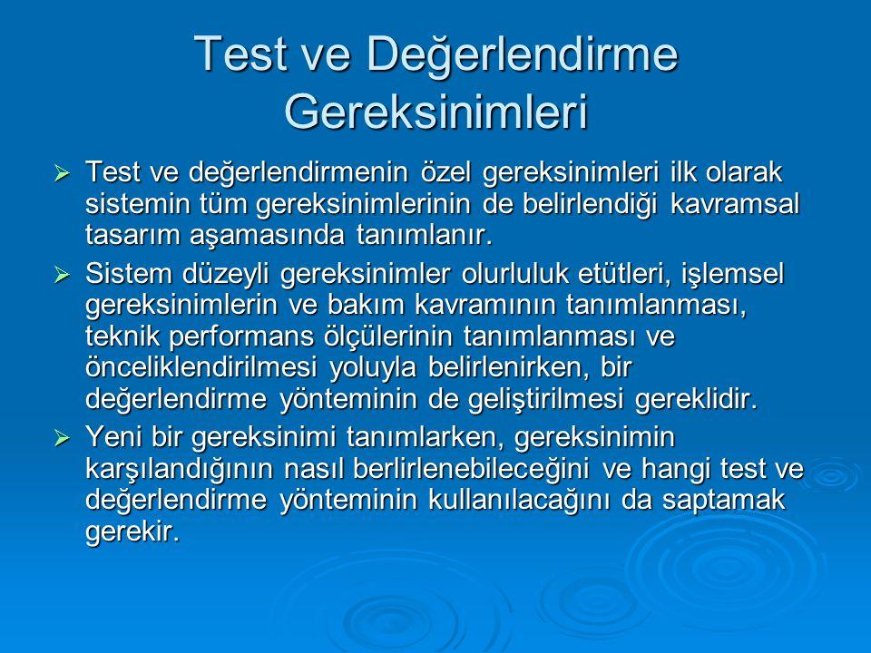 Test ve Değerlendirme Gereksinimleri