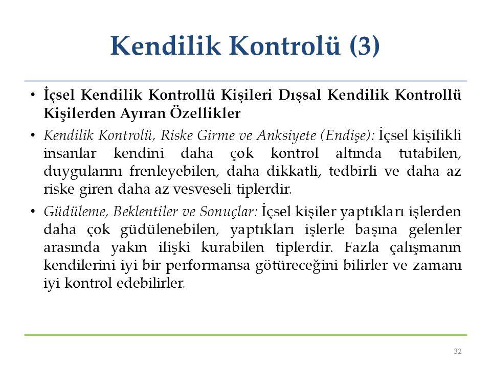 Kendilik Kontrolü (3) İçsel Kendilik Kontrollü Kişileri Dışsal Kendilik Kontrollü Kişilerden Ayıran Özellikler.