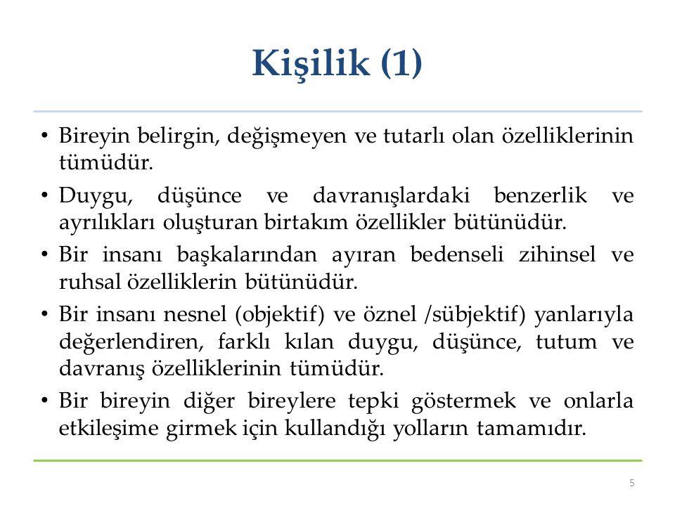 Kişilik (1) Bireyin belirgin, değişmeyen ve tutarlı olan özelliklerinin tümüdür.