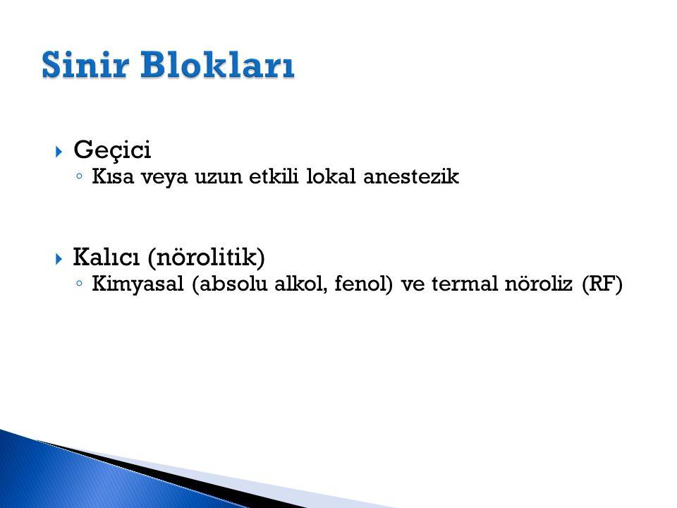 Sinir Blokları Geçici Kalıcı (nörolitik)