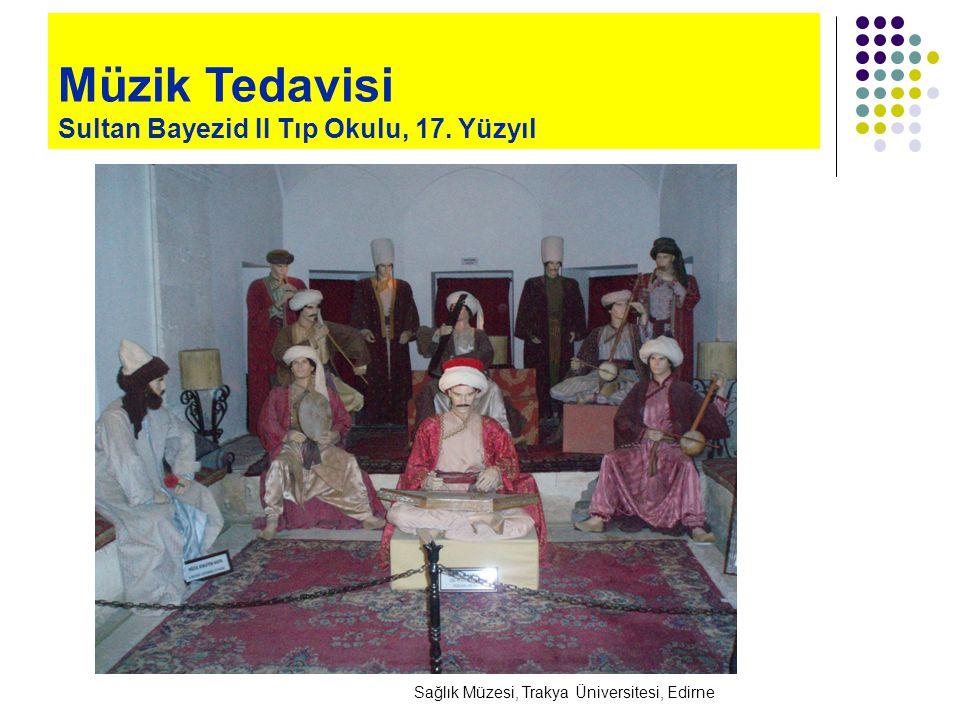 Müzik Tedavisi Sultan Bayezid II Tıp Okulu, 17. Yüzyıl