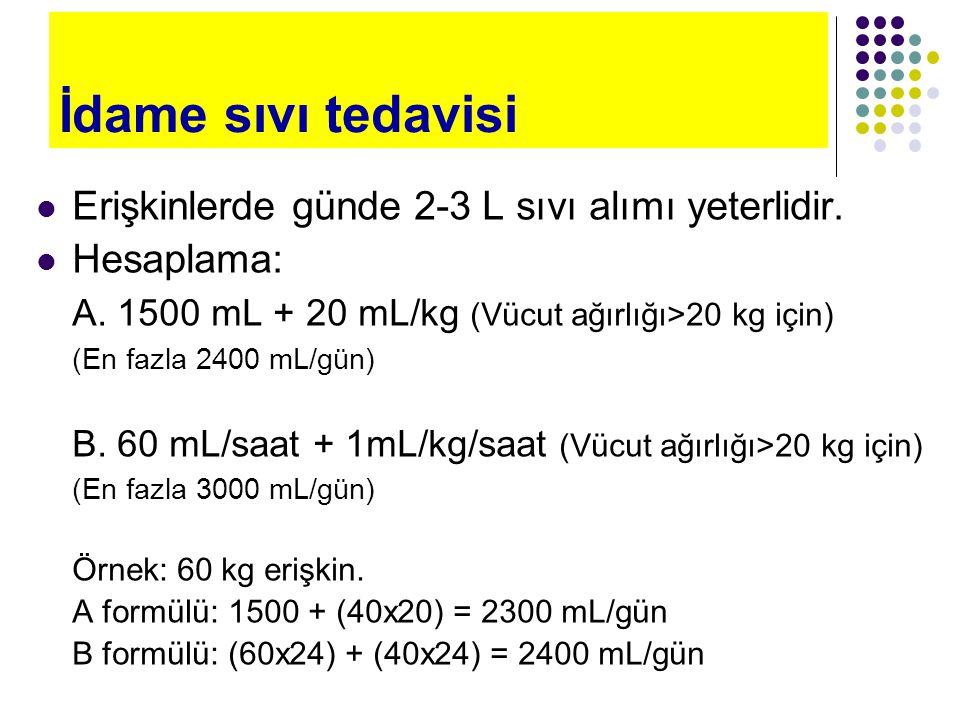İdame sıvı tedavisi Erişkinlerde günde 2-3 L sıvı alımı yeterlidir.