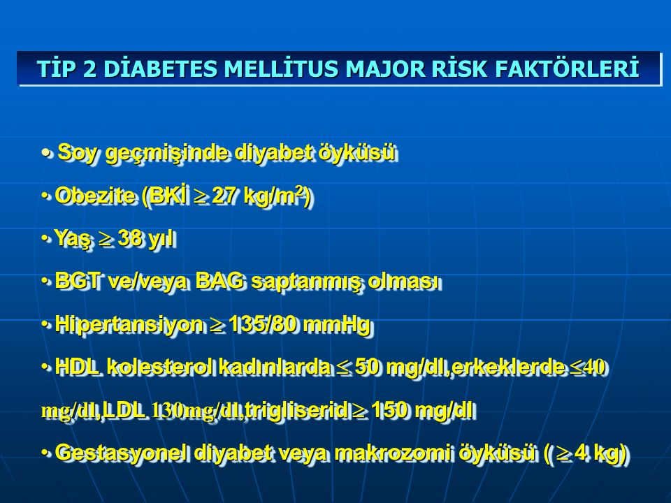 TİP 2 DİABETES MELLİTUS MAJOR RİSK FAKTÖRLERİ