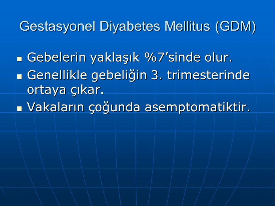 Gestasyonel Diyabetes Mellitus (GDM)