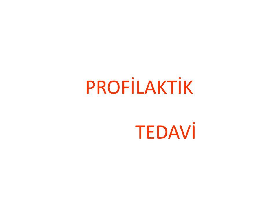 PROFİLAKTİK TEDAVİ