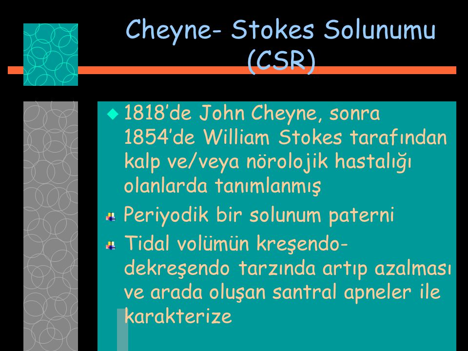 Cheyne- Stokes Solunumu (CSR)