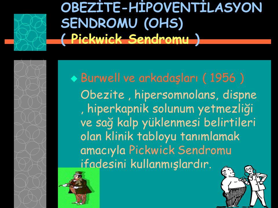OBEZİTE-HİPOVENTİLASYON SENDROMU (OHS) ( Pickwick Sendromu )