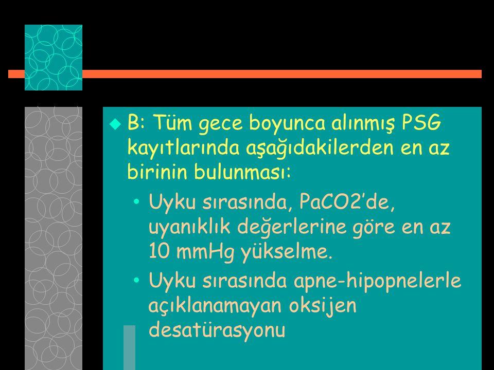 B: Tüm gece boyunca alınmış PSG kayıtlarında aşağıdakilerden en az birinin bulunması: