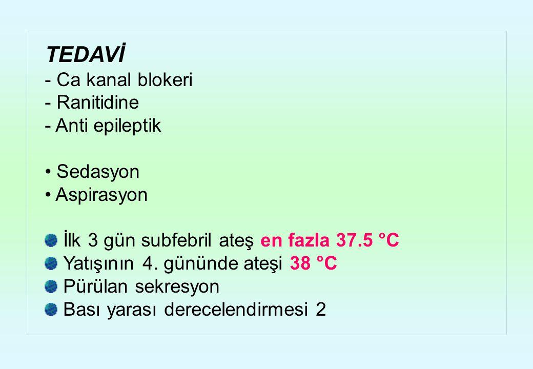 TEDAVİ - Ca kanal blokeri - Ranitidine - Anti epileptik Sedasyon