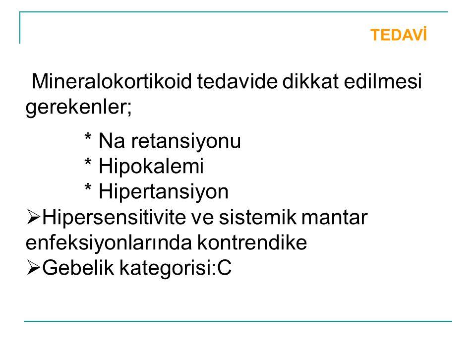 Mineralokortikoid tedavide dikkat edilmesi gerekenler;