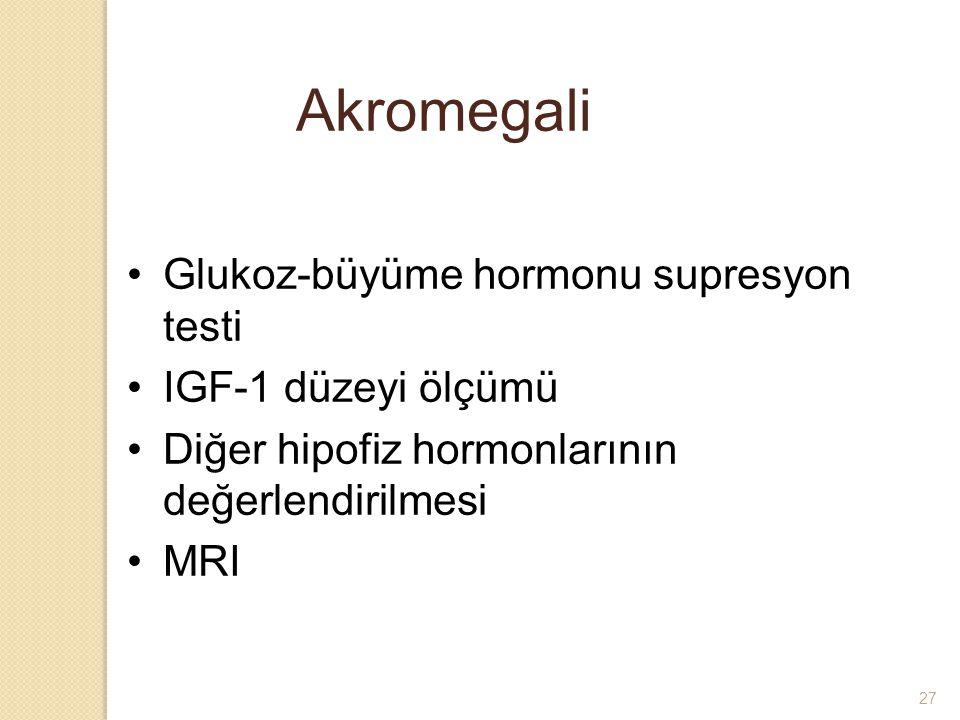 Akromegali Glukoz-büyüme hormonu supresyon testi IGF-1 düzeyi ölçümü