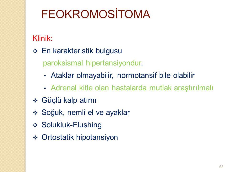FEOKROMOSİTOMA Klinik: En karakteristik bulgusu