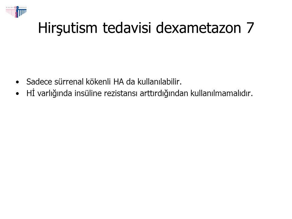 Hirşutism tedavisi dexametazon 7