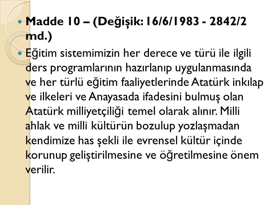 Madde 10 – (Değişik: 16/6/1983 - 2842/2 md.)