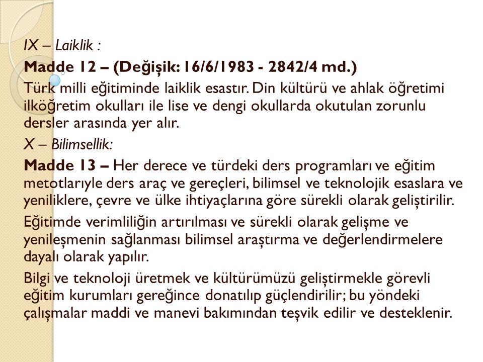 IX – Laiklik : Madde 12 – (Değişik: 16/6/1983 - 2842/4 md.)