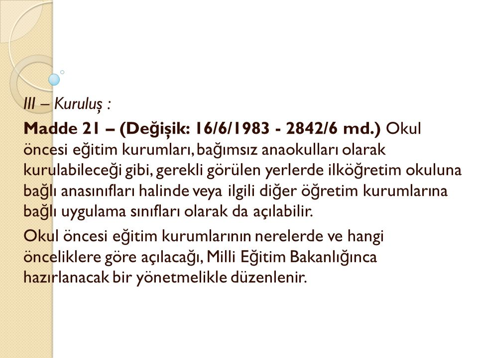 III – Kuruluş :