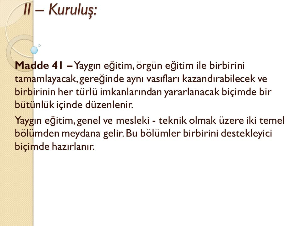 II – Kuruluş: