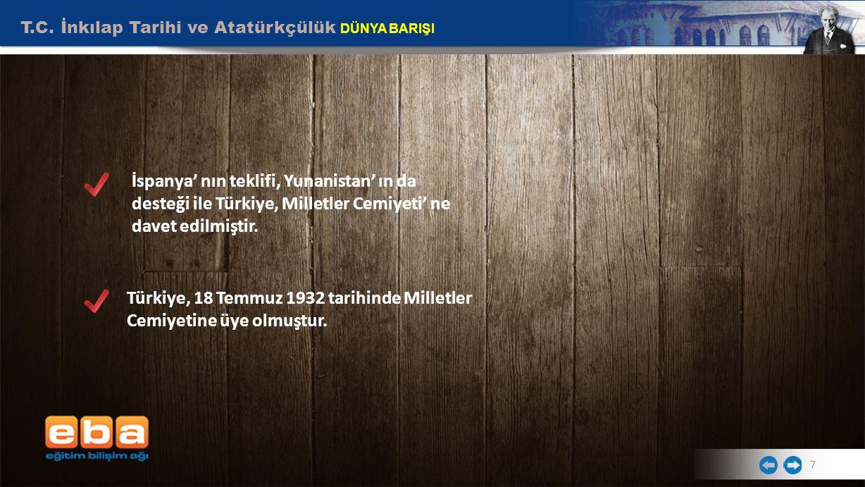 Türkiye, 18 Temmuz 1932 tarihinde Milletler Cemiyetine üye olmuştur.