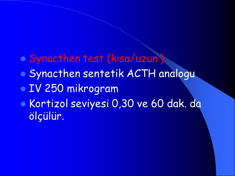 Synacthen test (kısa/uzun )