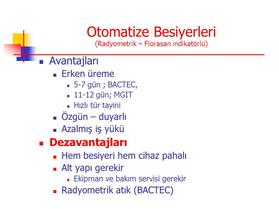 Otomatize Besiyerleri (Radyometrik – Florasan indikatörlü)