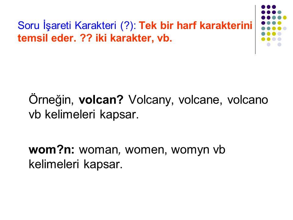 Örneğin, volcan Volcany, volcane, volcano vb kelimeleri kapsar.