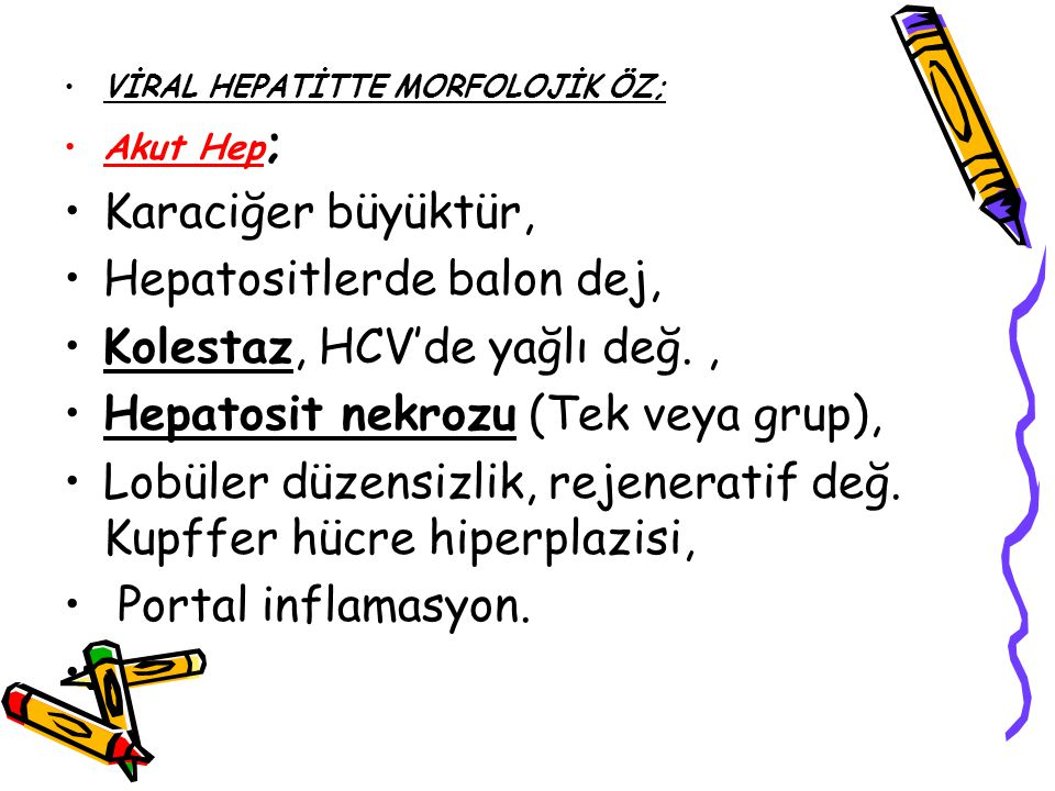 Hepatositlerde balon dej, Kolestaz, HCV'de yağlı değ. ,