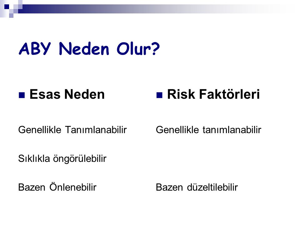 ABY Neden Olur Esas Neden Risk Faktörleri Genellikle Tanımlanabilir
