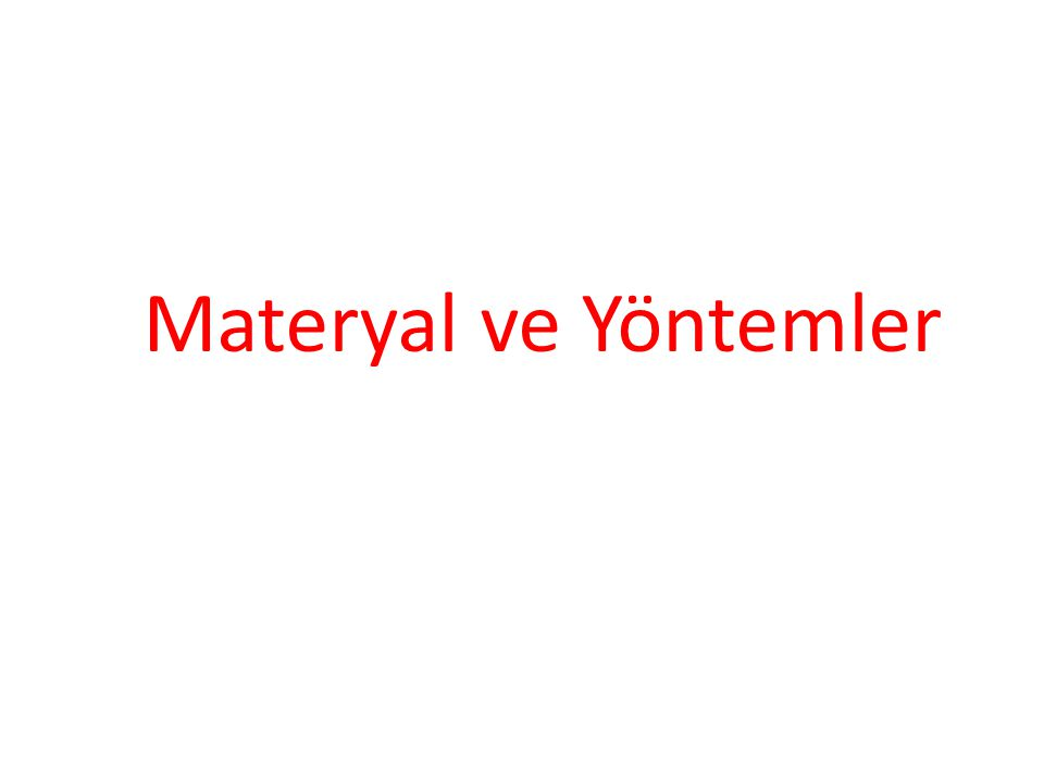 Materyal ve Yöntemler
