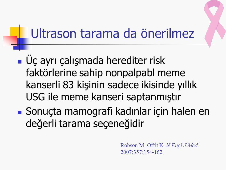 Ultrason tarama da önerilmez