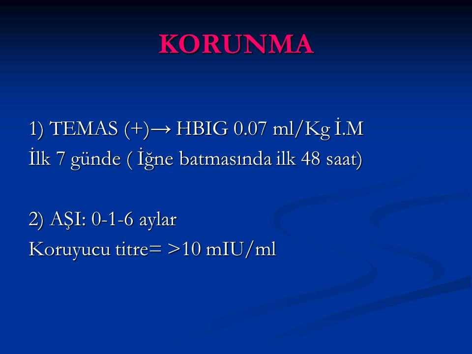 KORUNMA 1) TEMAS (+)→ HBIG 0.07 ml/Kg İ.M