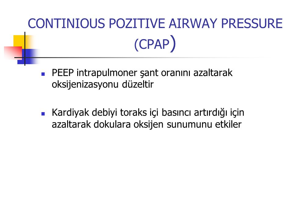 CONTINIOUS POZITIVE AIRWAY PRESSURE (CPAP)