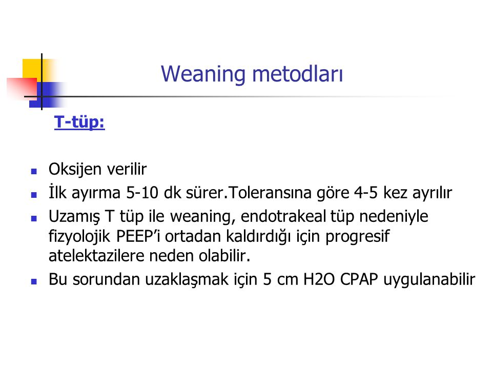 Weaning metodları T-tüp: Oksijen verilir