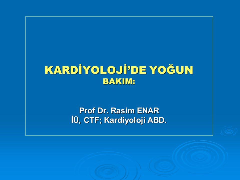KARDİYOLOJİ'DE YOĞUN BAKIM: Prof Dr