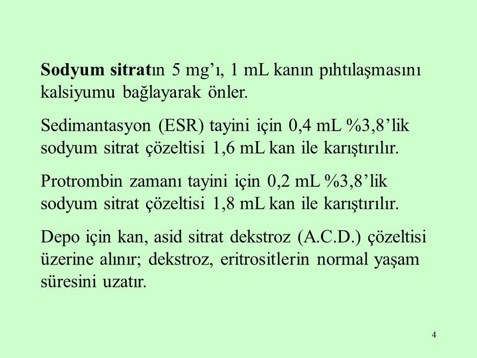 Sodyum sitratın 5 mg'ı, 1 mL kanın pıhtılaşmasını kalsiyumu bağlayarak önler.