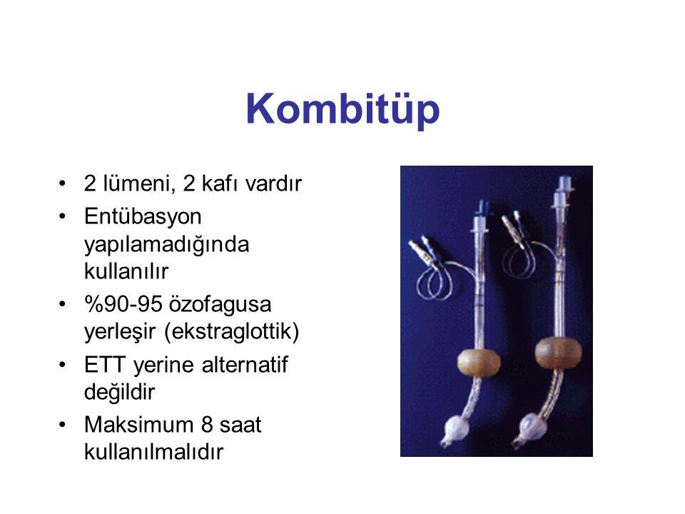 Kombitüp 2 lümeni, 2 kafı vardır Entübasyon yapılamadığında kullanılır
