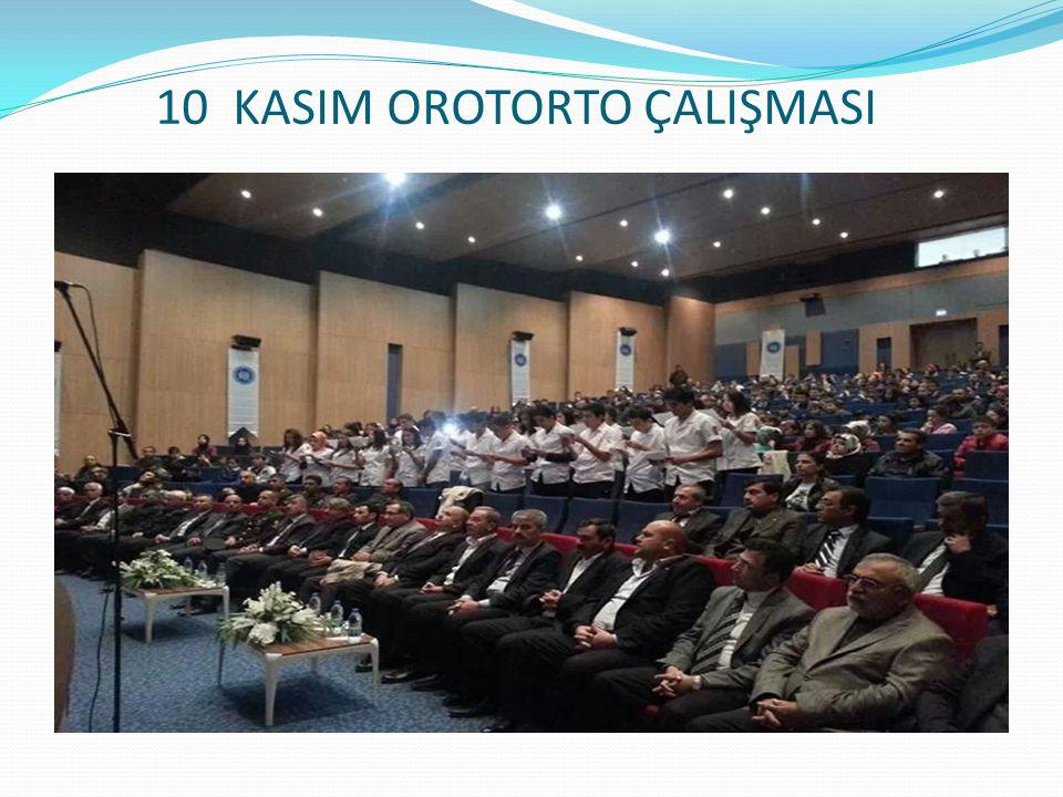 10 KASIM OROTORTO ÇALIŞMASI