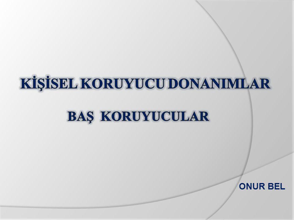 KİŞİSEL KORUYUCU DONANIMLAR
