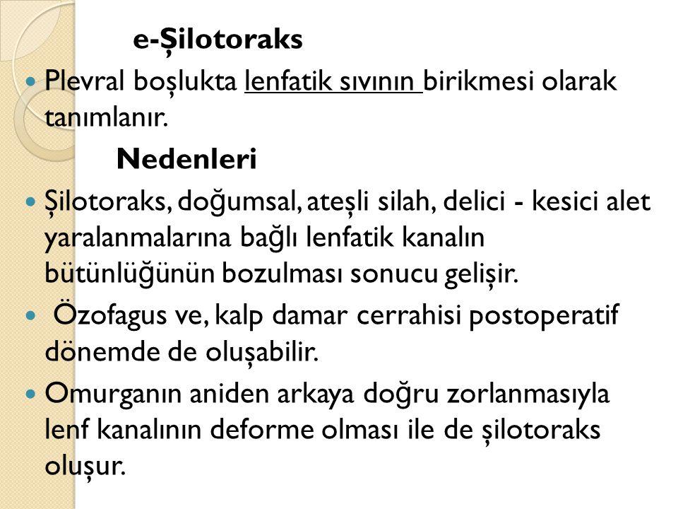 e-Şilotoraks Plevral boşlukta lenfatik sıvının birikmesi olarak tanımlanır. Nedenleri.