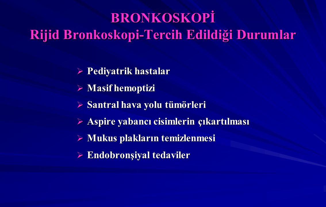BRONKOSKOPİ Rijid Bronkoskopi-Tercih Edildiği Durumlar