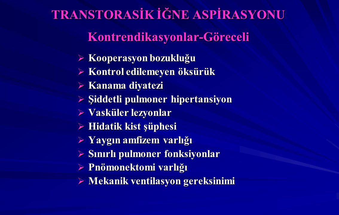 TRANSTORASİK İĞNE ASPİRASYONU Kontrendikasyonlar-Göreceli