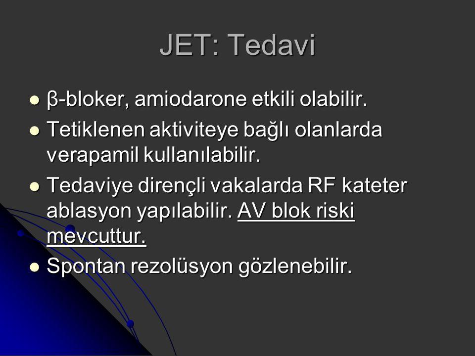 JET: Tedavi β-bloker, amiodarone etkili olabilir.