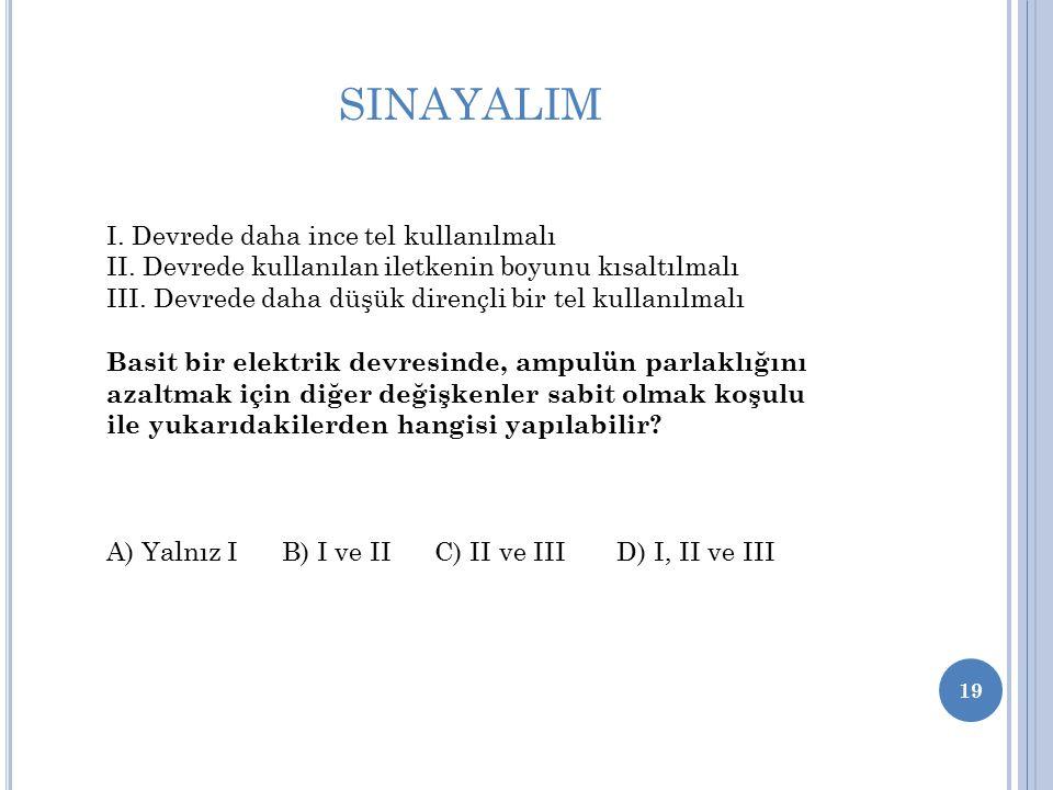 SINAYALIM I. Devrede daha ince tel kullanılmalı