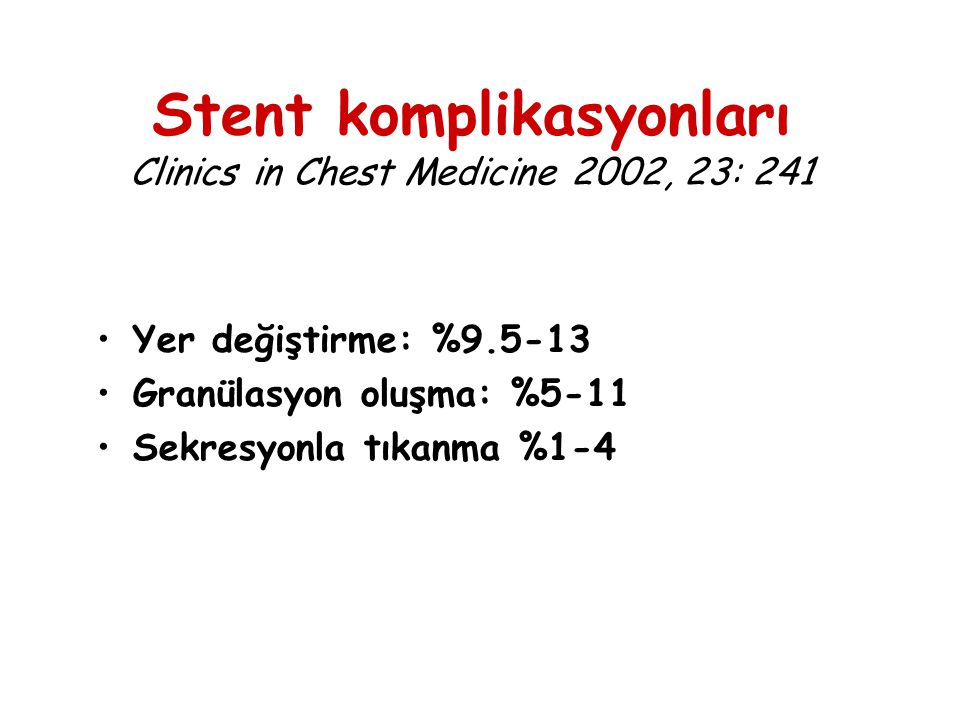 Stent komplikasyonları Clinics in Chest Medicine 2002, 23: 241