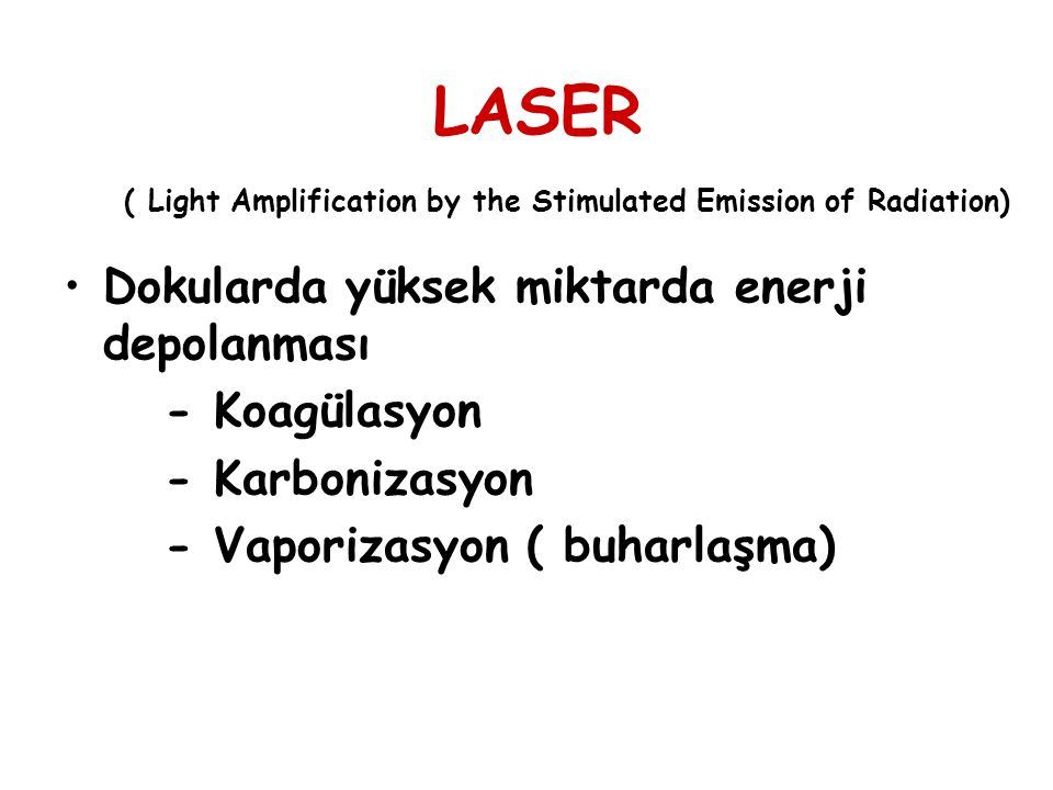 LASER ( Light Amplification by the Stimulated Emission of Radiation)