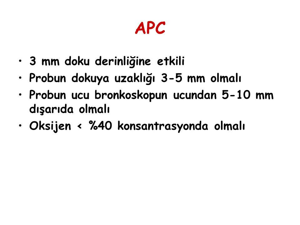 APC 3 mm doku derinliğine etkili Probun dokuya uzaklığı 3-5 mm olmalı