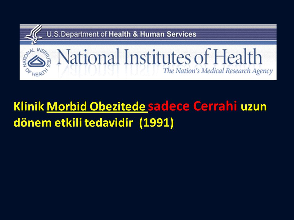 Klinik Morbid Obezitede sadece Cerrahi uzun dönem etkili tedavidir (1991)