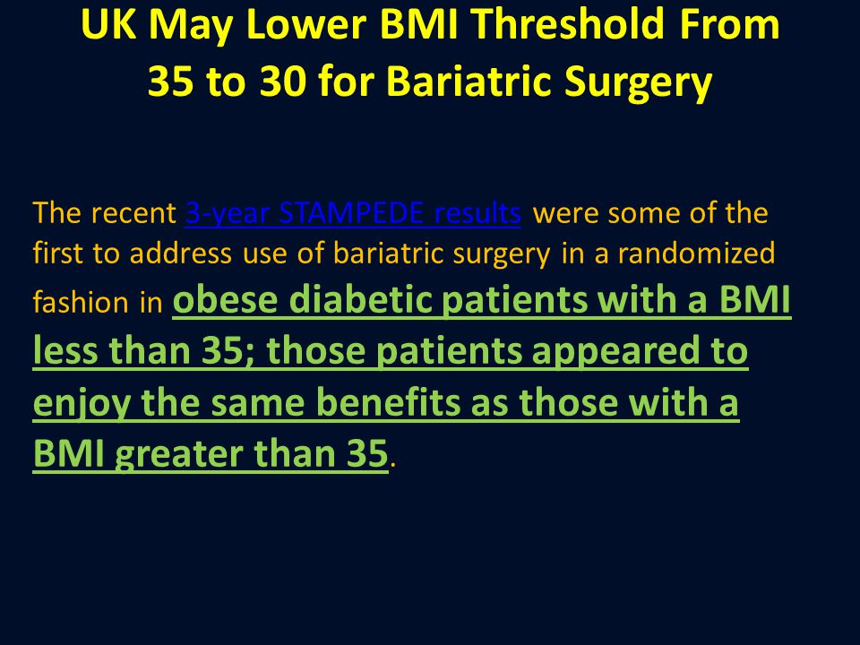 UK May Lower BMI Threshold From 35 to 30 for Bariatric Surgery