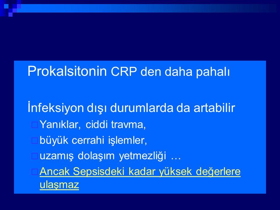 Prokalsitonin CRP den daha pahalı