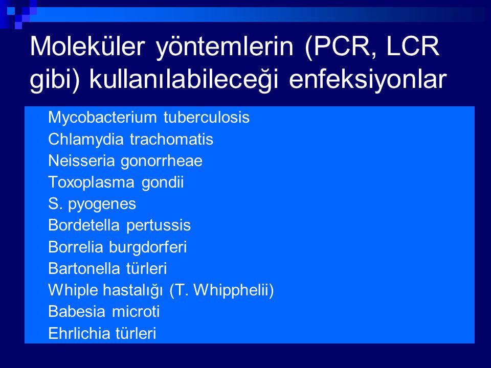 Moleküler yöntemlerin (PCR, LCR gibi) kullanılabileceği enfeksiyonlar